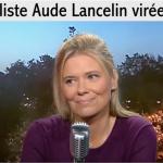 Médias : La journaliste AUDE LANCELIN virée sur pression de HOLLANDE balance tout !