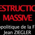 Jean Ziegler, Destruction Massive : Les responsables de la spéculation alimentaire devraient être transféré devant un tribunal de Nuremberg pour crimes contre l'humanité