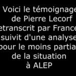 Syrie, Pierre Lecorf : Situation à Alep, la différence entre la propagande France 2 et réalité !