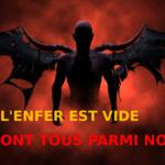 Société : On dit que l'enfer est vide car tous les démons se trouvent sur terre