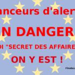 Lanceurs d'alerte en danger – Loi secret des affaires, on y est !