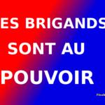 Politique : Les brigands sont au pouvoir