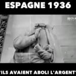 Histoire : Espagne en 1936, ils avaient aboli l'argent