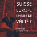 SUISSE VS EUROPE : L'HEURE DE VÉRITÉ ?
