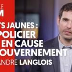 Gilets Jaunes : Révélations d'un policier syndicaliste
