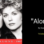 "CULTURE & CINEMA : Heart ""Alone"""