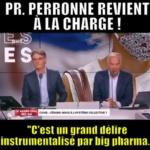 Covid-19 : Mise au point du Professeur Perronne qui clôt le débat ! C'est un grand délire instrumentalisé par Big Pharma la preuve est faite ! GAME OVER !