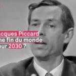 2030… L'heure de la catastrophe selon l'océanographe Jacques Piccard