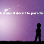 Science & Vie : A 4 ans il décrit le paradis /  Science & Life : At 4, he described paradise